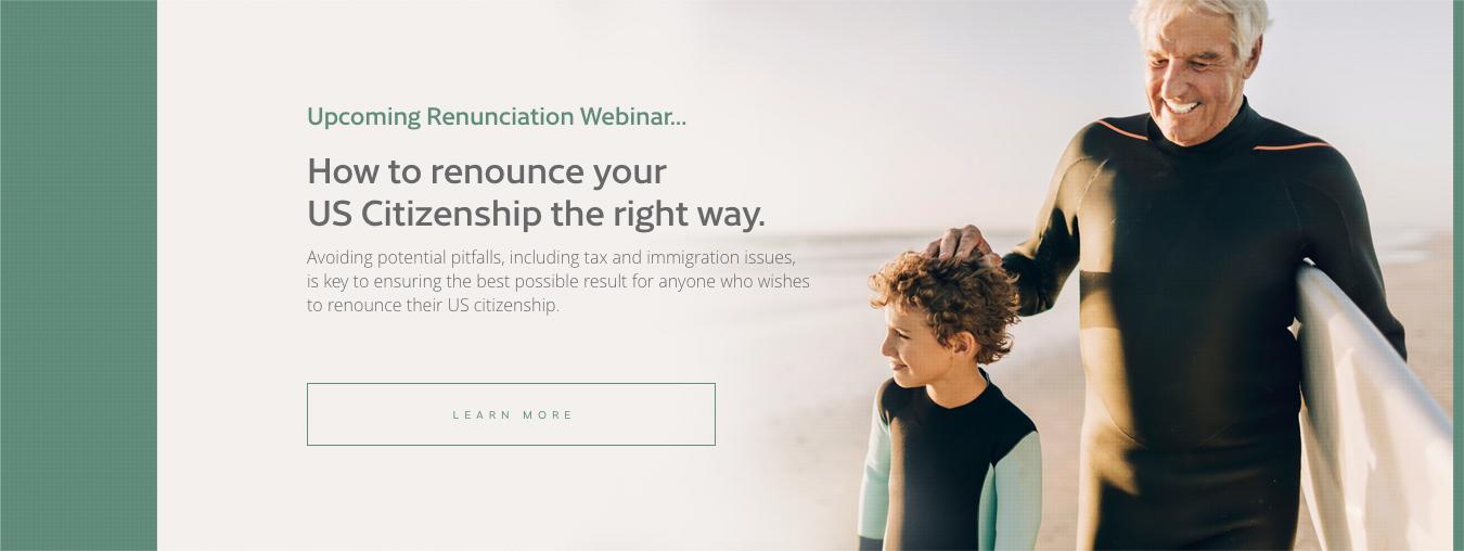 Renunciation Webinar SignUp. Click to Sign Up for an Upcoming US Citizenship Renunciation Webinar